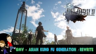 GMV - Final Fantasy XV / Asian Kung-Fu Generation Rewrite