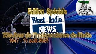 West India News 2021 08 15 (spécial 75e jour de l'Indépendance de l'Inde)