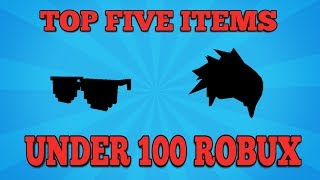 TOP FIVE ROBLOX ITEMS FÜR *UNDER* 100 ROBUX