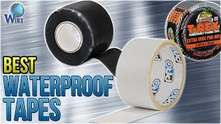 10 Best Waterproof Tapes 2018
