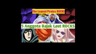 5 ANGGOTA PALING SANGAR BAJAK LAUT LEGENDARIS ROCKS One Piece