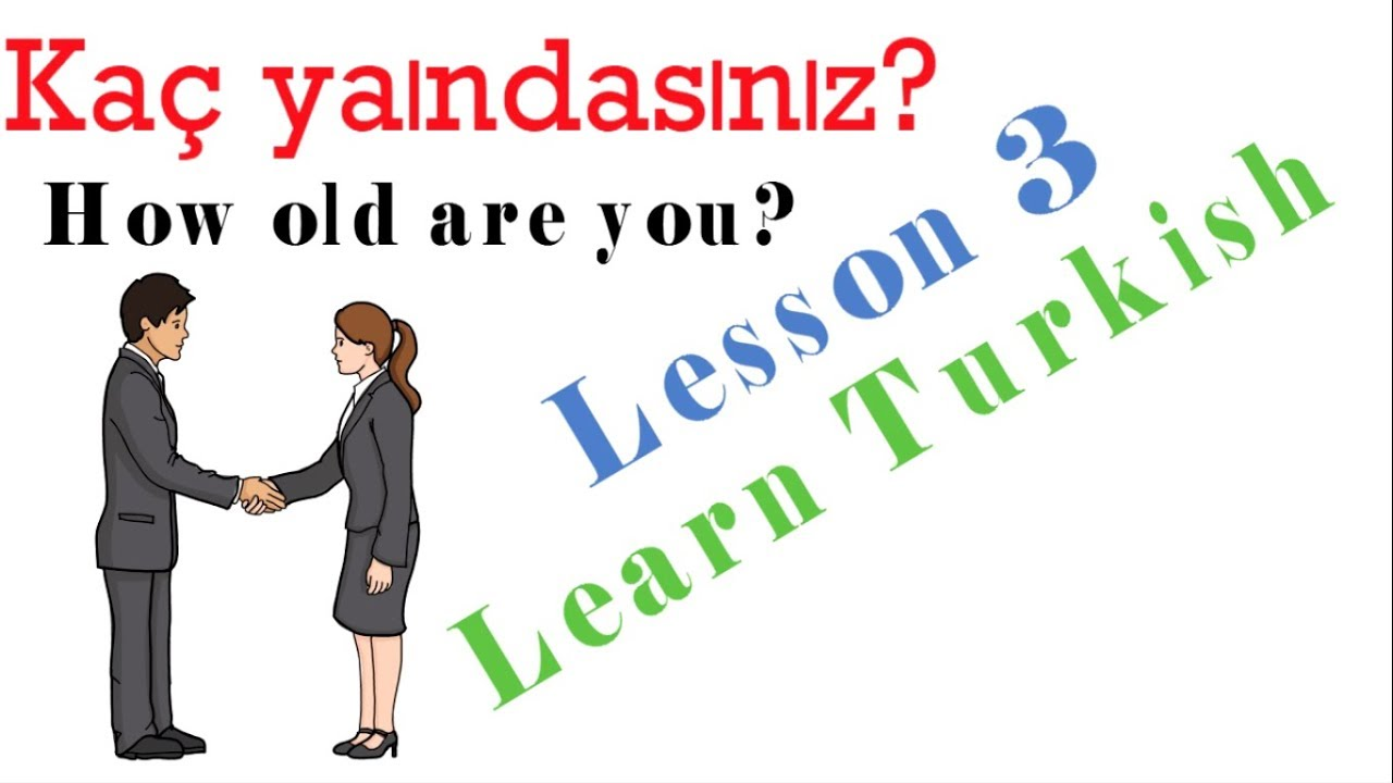 Learn Turkish Lesson 3 - How to ask age in Turkish?