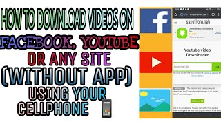 Download how to download videos on facebook, youtube, OR ANY SITE. (WITHOUT APP) USING YOUR CELLPHONE