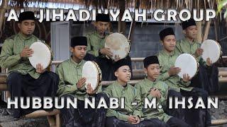 HUBBUN NABI    M. IHSAN    AL-JIHADIYYAH GROUP