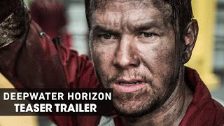 Deepwater Horizon (2016) – Official Teaser Trailer - Mark Wahlberg