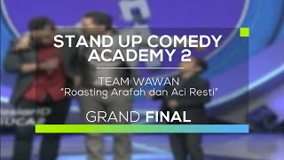 Team Wawan - Roasting Arafah dan Aci Resti (SUCA 2 - Grand Final)