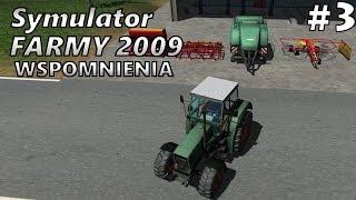 CORAZ WIĘCEJ MASZYN! #3 - Symulator FARMY 2009 - WSPOMNIENIA   SWIATEK