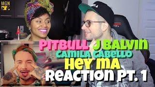 Pitbull & J Balvin - Hey Ma (Ft. Camila Cabello) (Spanish Version) Reaction Pt.1
