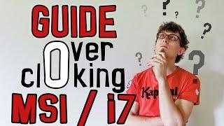 Guide Overclocking Intel i7 et MSI Z97 - Bases et Conseils [5 Minutes Pour]