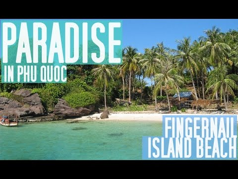 PARADISE IN PHU QUOC - Viet Nam's Best Kept Secret (Fingernail Island Beach)