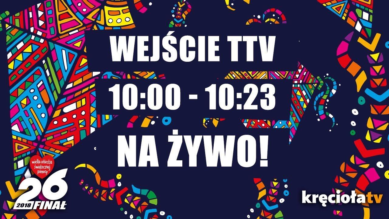 26. Finał WOŚP na żywo! Wejście TTV  10:00 – 10:23
