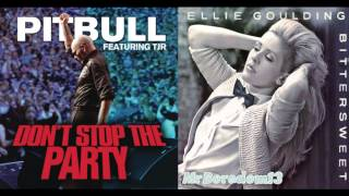 Don't Stop The Party (Bittersweet) - Pitbull ft. TJR vs Ellie Goulding