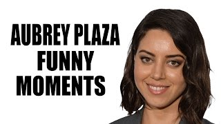 Aubrey Plaza Funny Moments