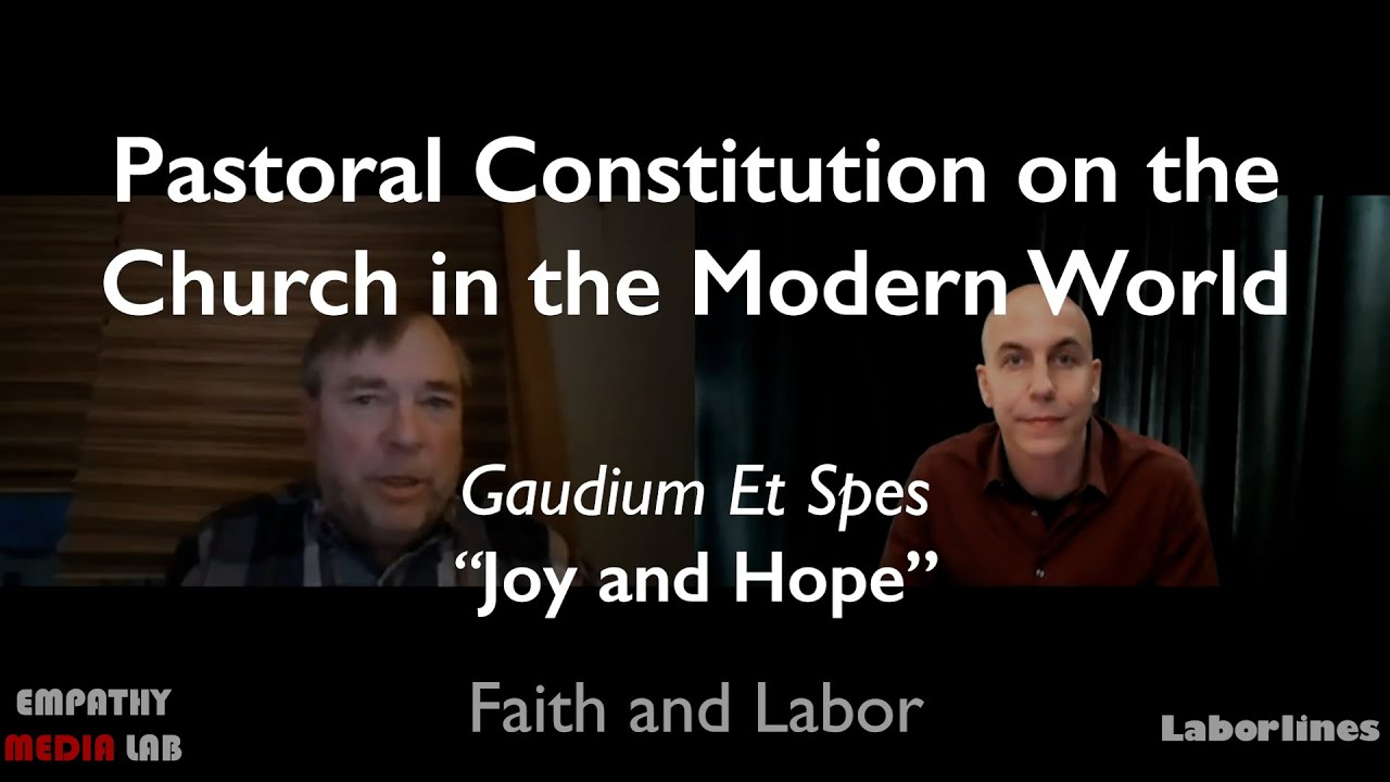 Second Vatican Council's Gaudium Et Spes - Pope Francis in Iraq - Faith and Labor (Ep.3)