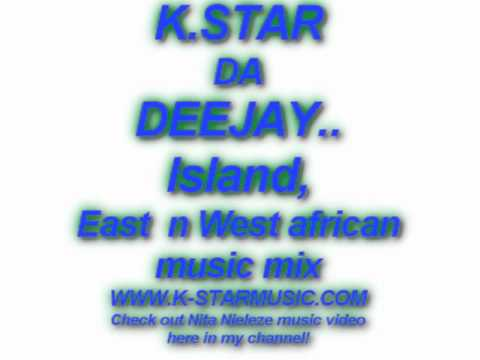 k-star Da dj , Island, east and west african music mix