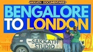 SAKKATH STORIES - BENGALURU TO LONDON IN CAR