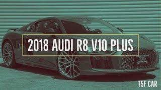 Top 5 Features - 2018 Audi R8 V10 Plus