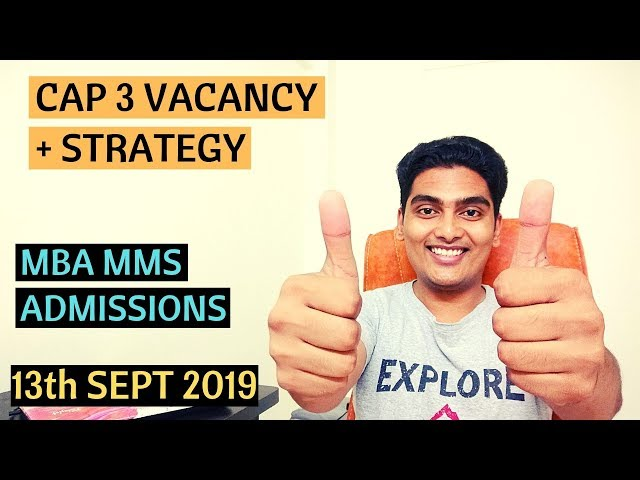 CAP 3 Vacancy + Strategy   MBA MMS Admissions 2019