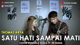 Download lagu SATU HATI SAMPAI MATI - THOMAS ARYA (LIRIK) COVER BY NABILA SUAKA FT. TRI SUAKA