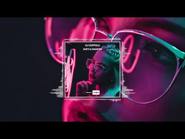 DJ COPPOLA - She's A Dancer (Official Audio)