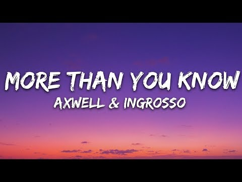 Axwell Λ Ingrosso - More Than You Know (Lyrics)