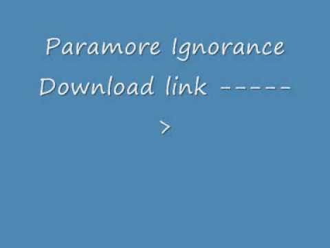 Paramore Ignorance +download link HQ