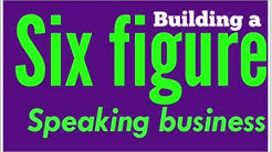 Building A Six Figure Speaking Business & Getting Speaking Gigs