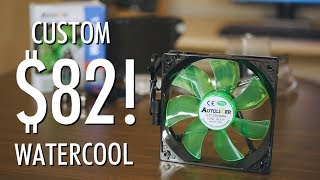 My $82 Custom PC Water Cooling Loop! - Part 1: The Parts