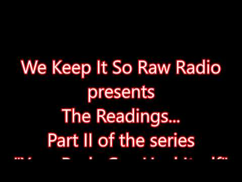 "We Keep It Raw 99 Radio... The readings, pt. 2 of ""Your Body Can Heal Itself"""