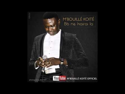M'Bouillé Koité - BB NE KAIRAI LA (2016)