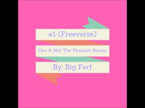 #1 Freeverse (Dev Ft Nef The Pharaoh Remix)