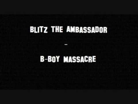 Blitz the Ambassador - B-Boy Massacre