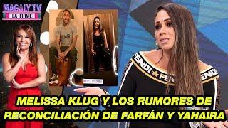 Melissa Klug Se Pronuncia Tras Rumores De Reconciliación De Jefferson Farfán Y Yahaira Plasencia