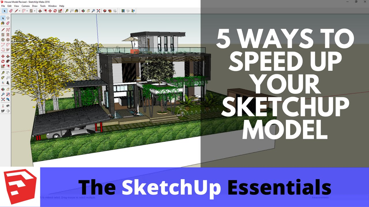 5 essential tips to speed up a sketchup model the sketchup