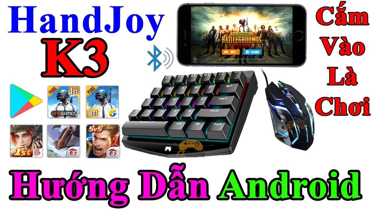 HandJoy K3 – Hướng Dẫn Chơi PUBG Mobile Và Tất Cả Các Game Trên Android Bằng Bàn Phím Chuột No Root