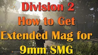 Division 2 How to Get the Extended Magazine for 9mm SMG