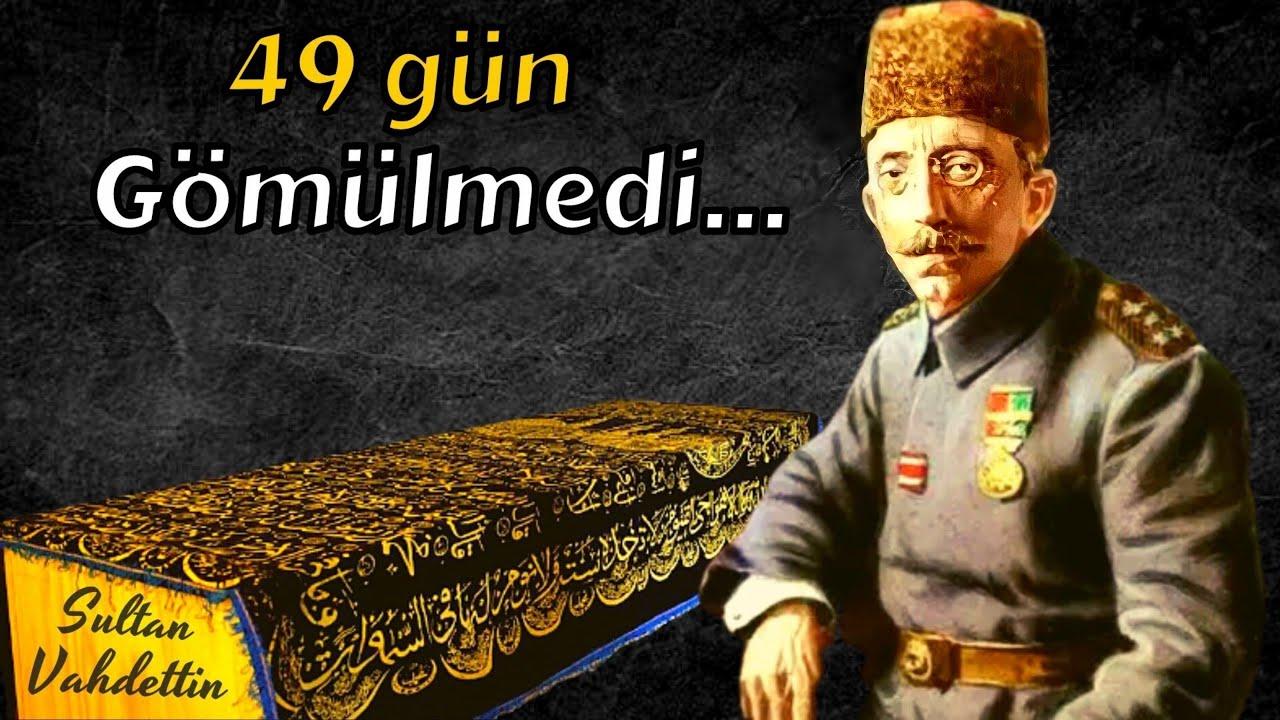 Cenazesine Haciz Konan Osmanlı Padişahı...