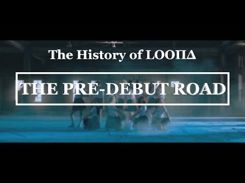 The History of LOONA - The Pre-Debut Road (2016-2018)