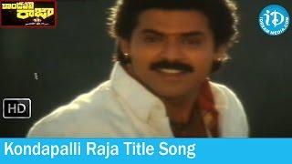 Kondapalli Raja Movie Songs - Kondapalli Raja Title Song - Venkatesh - Nagma - Suman
