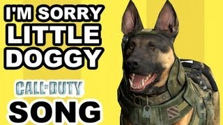 Repeat youtube video I'M SORRY, LITTLE DOGGY - CALL OF DUTY SONG