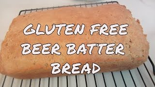 Gluten Free Beer Batter Bread