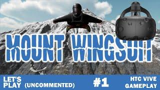 Mount Wingsuit Gameplay #1 HTC Vive
