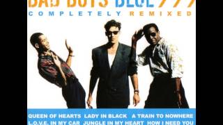 Bad Boys Blue Completely Remixed How I Need You
