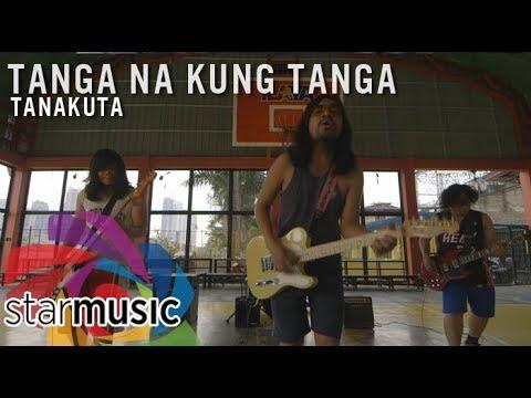 Tanakuta - Tanga na kung Tanga (Official Music Video)