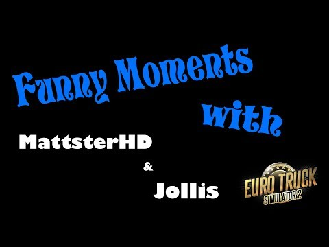 Euro Truck Simulator 2 MP ~ Funny Moments With Jollis