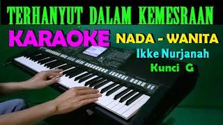 Terhanyut Dalam Kemesraan - Karaoke Nada Wanita | Ikke Nurjanah