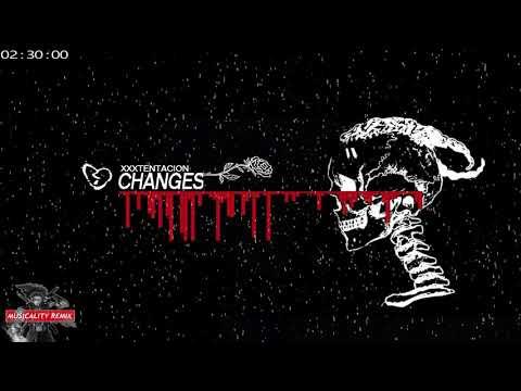 XXXTentacion - Changes (Musicality Remix)