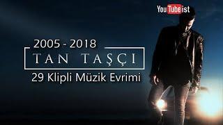 Tan Taşçı Müzik Evrimi   2005 - 2018 Youtubeist