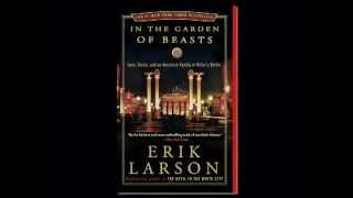 "Steve Bertrand on Books: Erik Larson on ""In the Garden of Beasts"""
