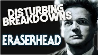 Eraserhead (1977) | DISTURBING BREAKDOWN
